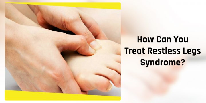 How Can You Treat Restless Legs Syndrome?